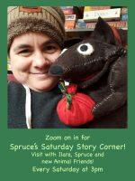 Spruce's Saturday Story Corner